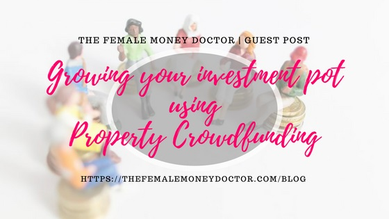 Title: growing your investment pot using property crowdfunding